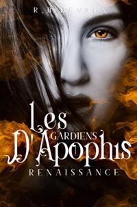 R. B. Devaux - Les Gardiens d'Apophis Tome 1 : Renaissance.