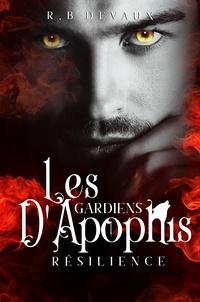 R. B. Devaux - Les Gardiens d'Apophis Tome 2 : Résilience.