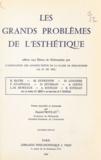 R. Bayer et Daniel Boulay - Les grands problèmes de l'esthétique.