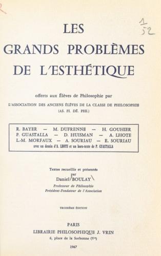 Les grands problèmes de l'esthétique