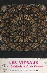 R. Berger et  Cany - Les vitraux de la cathédrale N.-D. de Clermont.