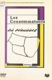 R. Bourgois et Jacques Goffinon - Les consommateurs en Picardie.
