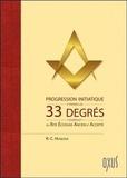 R-C Huqlosa - Progression initiatique à travers les 33 degrés du Rite Ecossais Ancien et Accepté.