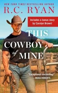 R.C. Ryan - This Cowboy of Mine - Includes a Bonus Novella.