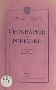 R. Cassagnac et A. Dubet - Géographie du Périgord.