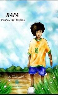 Téléchargements de livres Amazon pour ipad Rafa  - Petit roi des favelas par R. Chironhio PDF PDB FB2