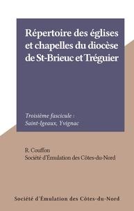 R. Couffon et  Société d'Émulation des Côtes- - Répertoire des églises et chapelles du diocèse de St-Brieuc et Tréguier - Troisième fascicule : Saint-Igeaux, Yvignac.