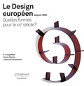 R. Craig Miller et Penny Sparke - Le Design européen depuis 1985 - Quelles formes pour le XXIe siècle ?.