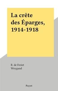 R. de Feriet et  Weygand - La crête des Éparges, 1914-1918.