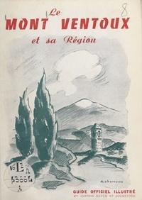 R. de Monchy et S. Gagnière - Le Mont Ventoux et sa région - Guide officiel illustré.