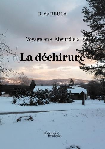 """R. de Reula - Voyage en """"Absurdie"""" - La déchirure."""