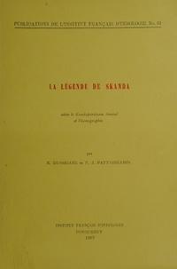 R. Dessigane et P. Z. Pattabiramin - La légende de Skanda - selon le Kandapurāṇam tamoul et l'iconographie.