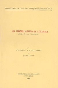 R. Dessigane et P. Z. Pattabiramin - Les légendes çivaïtes de Kāñcipuram - Analyse de textes et iconographie.
