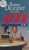 R Diligent - Robert Diligent raconte RTL-TV.