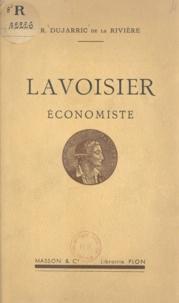 R. Dujarric de la Rivière - Lavoisier économiste.
