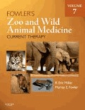 R. Eric Miller - Fowler's Zoo and Wild Animal Medicine Current Therapy, Volum.