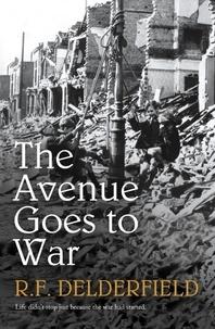 R. F. Delderfield - The Avenue Goes to War.