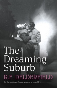 R. F. Delderfield - The Dreaming Suburb - Will The Avenue remain peaceful in the aftermath of war?.