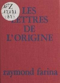 R Farina - Les Lettres de l'origine.
