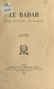 R. Faure - Le radar (radio detecting and ranging).