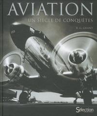 R-G Grant - Aviation - Un siècle de conquêtes.