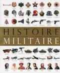 R-G Grant et Philip Parker - Histoire militaire - De la hache de pierre à la guerre électronique.