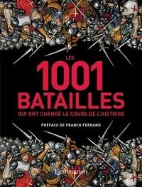 R-G Grant - Les 1001 batailles qui ont changé le cours de l'histoire.
