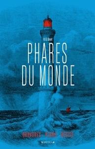 R-G Grant - Phares du monde - Aventures humaines, Gravures et plans, Récits.