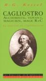 R.G. Kessel - Cagliostro. - Alchimiste, voyant, magicien & mage R+C, La légende de l'immortalité.