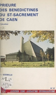 R. Godbille et Robert Aubreton - Prieuré des Bénédictines du Saint-Sacrement de Caen, Calvados.