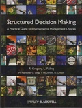 R Gregory et L Failing - Structured Decision Making - A Practical Guide to Environmental Management Choices.