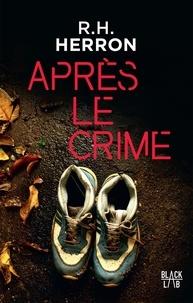 R. H. Herron - Après le crime.