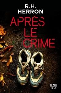 R.H Herron - Après le crime.