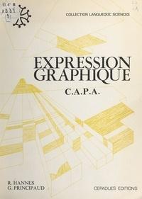 R. Hannes et G. Principaud - Expression graphique - C.A.P.A. Certificat d'Aptitude Professionnelle Agricole.