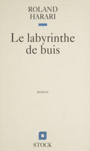 R Harari - Le labyrinthe de buis.