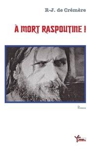 R-J de Crémère - A mort Raspoutine !.