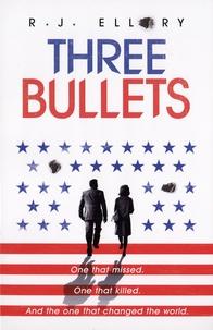 R. J. Ellory - Three Bullets.