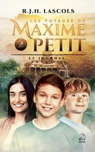 R. J. H. Lascols - Les voyages de Maxime Petit Tome 2 : Le journal.