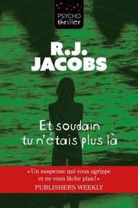 Livres à télécharger gratuitement en pdf Et soudain tu n'étais plus là in French