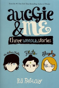 R-J Palacio - Auggie & Me - Three Wonder Stories.