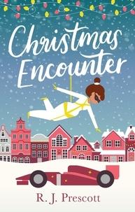 R. J. Prescott - Christmas Encounter - the perfect feel good festive read.
