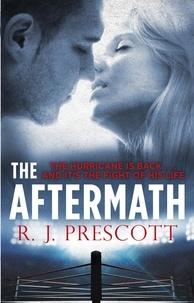 R. J. Prescott - The Aftermath.