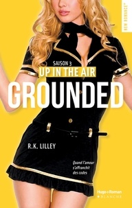 R-K Lilley - Up in the air Tome 3 : Grounded.