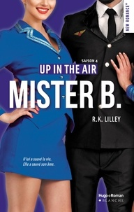 R-K Lilley - Up in the air Tome 4 : Mister B..