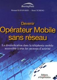 Devenir opérateur mobile sans réseau- La diversification dans la téléphonie mobile accessible à tous les secteurs d'activité - R Kayanakis |