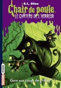 R. L. Stine - Chair de poule - Le château de l'horreur Tome 1 : Gare aux coups de griffes !.