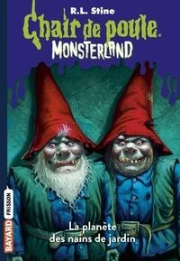 R. L. Stine - Chair de poule Monsterland Tome 1 : La planète des nains de Jardin.
