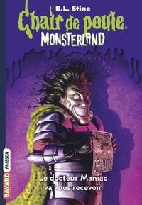 R. L. Stine - Chair de poule Monsterland Tome 5 : Le docteur Maniac va vous recevoir.