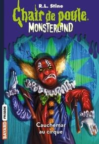 R. L. Stine - Chair de poule - Monsterland Tome 7 : Cauchemar à Clown Palace.