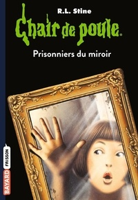R. L. Stine - Chair de poule Tome 4 : Prisonniers du miroir.